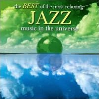 The Best of the Most Relaxing Jazz in the Universe