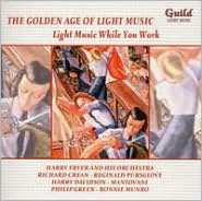The Golden Age of Light Music: Light Music While You Work