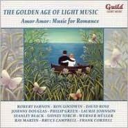 The Golden Age of Light Music: Amor Amor - Music for Romance