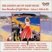 The Golden Age of Light Music: Four Decades of Light Music, Vol. 2 - 1940s & 50s