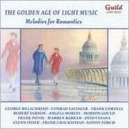The Golden Age of Light Melodies: Melodies for Romantics
