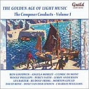 The Golden Age of Light Music: The Composer Conducts, Vol. 1