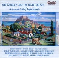 The Golden Age of Light Music: A Second A-Z of Light Music
