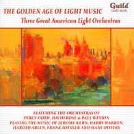 The Golden Age of Light Music: Three Great American Light Orchestras