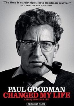 Paul Goodman Changed My Life