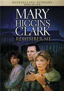 Mary Higgins Clark's Remember Me
