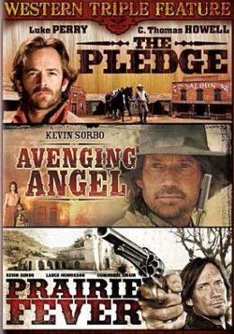 Avenging Angel/the Pledge/Prairie Fever