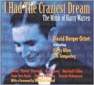 I Had the Craziest Dream: The Music of Harry Warren