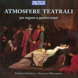Atmosfere Teatrali, per Organo a Quattro Mani