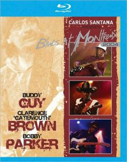 Carlos Santana Presents Blues at Montreux 2004: Buddy Guy, Clarence Gatemouth Brown