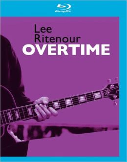 Lee Ritenour and Friends: Overtime