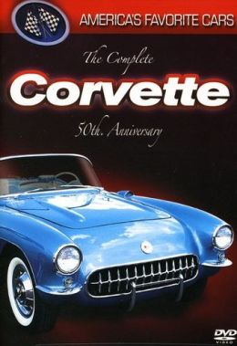 America's Favorite Cars: The Complete Corvette 50th Anniversary
