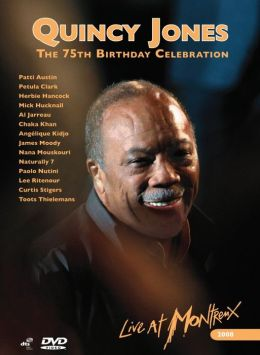 Quincy Jones: The 75th Birthday Celebration - Live at Montreux