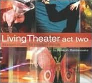 Living Theater: Act Two