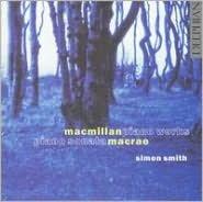 MacMillan: Piano Works; MacRae: Piano Sonata