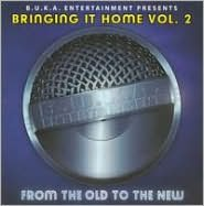 Bringing It Home, Vol. 2: From the Old to the New