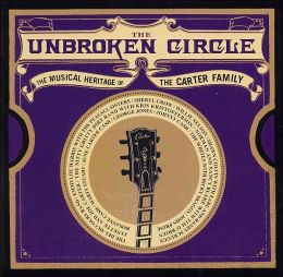 The Unbroken Circle: The Musical Heritage of the Carter Family