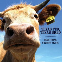Texas Fed, Texas Bred: Redefining Country Music, Vol. 2