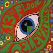 The Psychedelic Sounds of the 13th Floor Elevators [UK Bonus Tracks]