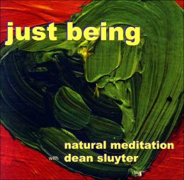 Just Being: Natural Meditation