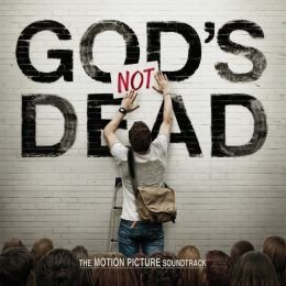 God's Not Dead [The Motion Picture Soundtrack]