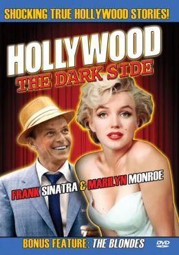 Hollywood: The Dark Side - Frank Sinatra & Marilyn Monroe
