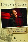 Video/DVD. Title: David Gray - Live from the Artists Den
