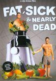 Video/DVD. Title: Fat, Sick, & Nearly Dead