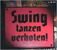 Swing Tanzen Verboten!: Swing Music and Nazi Propaganda