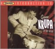 A   Proper Introduction to Gene Krupa: Up an' Atom