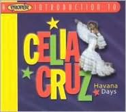 A   Proper Introduction to Celia Cruz: Havana Days