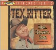 A   Proper Introduction to Tex Ritter: Sing, Cowboy, Sing