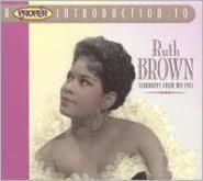 A   Proper Introduction to Ruth Brown: Teardrops From My Eyes