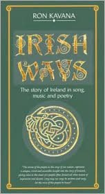 Irish Ways: Story of Ireland in Song, Music & Poetry