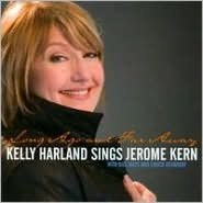 Long Ago and Far Away: Kelly Harland Sings Jerome Kern