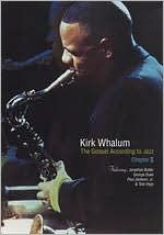 Kirk Whalum: The Gospel According to Jazz, Chapter 2