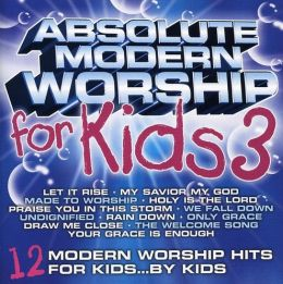 Absolute Modern Worship for Kids, Vol. 3