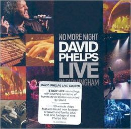 No More Night: David Phelps Live in Birmingham [CD/DVD]