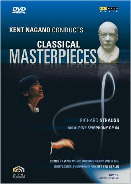 Kent Nagano Conducts Classical Masterpieces: Strauss - An Alpine Symphony