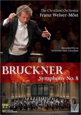 Franz Welser-Möst: Bruckner - Symphony No. 8