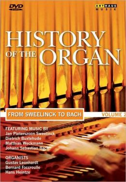 History of the Organ, Vol. 2: From Sweelinck to Bach