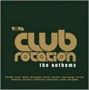 Viva Club Rotation: The Anthems