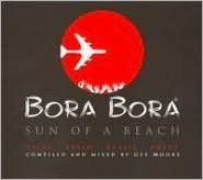 Bora Bora Ibiza 2006: Son of a Beach