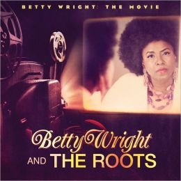 Betty Wright: The Movie