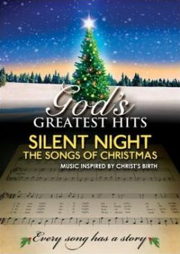 God's Greatest Hits: Silent Night - The Songs of Christmas