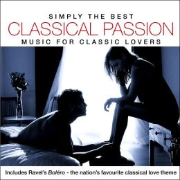 Simply the Best Classical Passion: Music for Classic Lovers