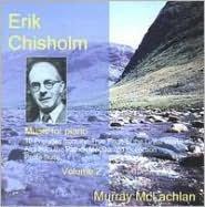 Erik Chisholm: Music for Piano, Vol. 2