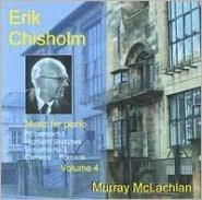 Erik Chisholm: Music for Piano, Vol. 4