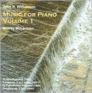 John R. Williamson: Music for Piano, Vol. 1