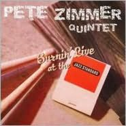 Burning Live At The Jazz Standard (Pete Quintet Zimmer)